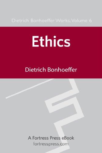 Ethics DBW Vol 6 (Dietrich Bonhoeffer Works) (English Edition)