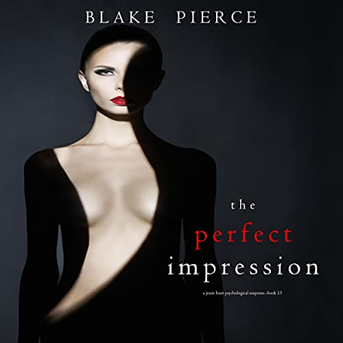 The Perfect Impression Audiobook By Blake Pierce cover art