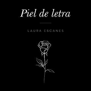 Piel de letra [Letter skin]                   De :                                                                                                                                 Laura Escanes                               Lu par :                                                                                                                                 Laura Escanes                      Durée : 1 h et 20 min     Pas de notations     Global 0,0