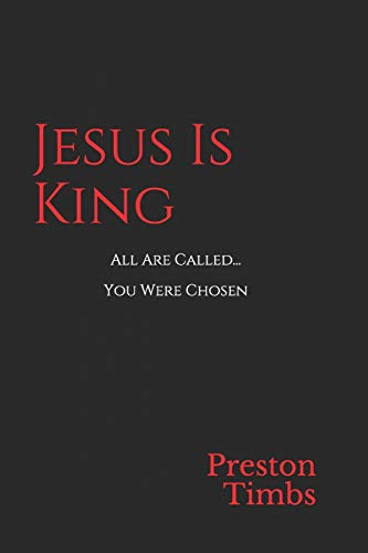 Jesus Is King: All Are Called...You Were Chosen (Jesus swag, Band 1)
