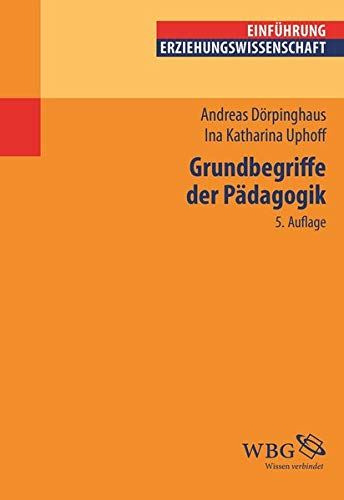 Grundbegriffe der Pädagogik (Erziehungswissenschaft kompakt)