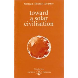 Toward A Solar Civilization Izvor Collection Series Volume 201 English And French Edition