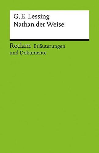 Erläuterungen und Dokumente zu Gotthold Ephraim Lessing: Nathan der Weise (Reclams Universal-Bibliothek)