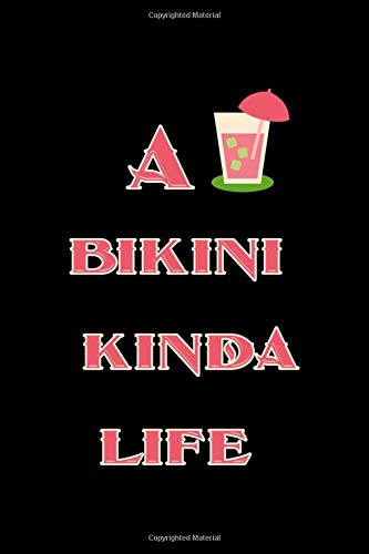 A Bikini Kinda Life: Notebook Journal Composition Blank Lined Diary Notepad 120 Pages Paperback Black Solid Bikini