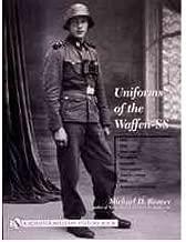 [Uniforms of the Waffen-SS: 1942, 1943, 1944-1945, Ski Uniforms, Overcoats, White Service Uniforms, Tropical Clothing v. 2] [Author: Michael D. Beaver] [September, 2004]