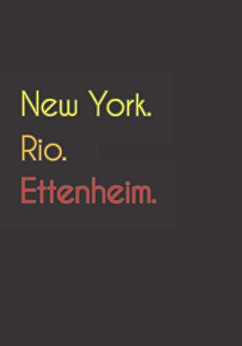 New York. Rio. Ettenheim.: Witziges Notizbuch | Tagebuch DIN A5, liniert. Für Ettenheimer und Ettenheimerinnen. Nachhaltig & klimaneutral.
