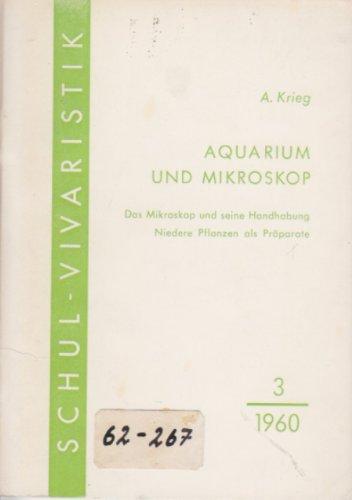 Aquarium und Mikroskop. [2]. Das Mikroskop und seine Handhabung