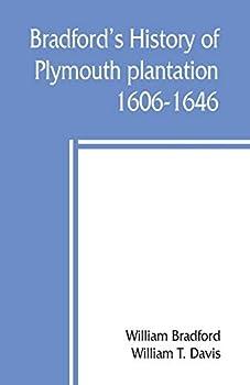 Bradford s history of Plymouth plantation 1606-1646