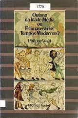 Outono da Idade Média ou Primavera dos Tempos Modernos ?