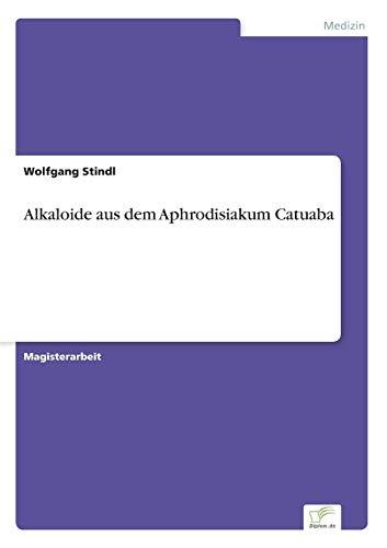 Alkaloide aus dem Aphrodisiakum Catuaba