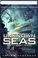 Unknown Seas (Into the Storm / Crusade) 1611297680 Book Cover