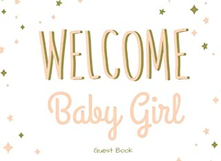 Welcome Baby Girl Guest Book: Girl Baby Shower Guest Book with Gifts Log - Keepsake - Photo & Memories Book (Rose Pink & Gold)