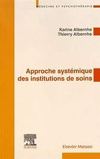 Approche systémique des institutions de soins par Thierry Albernhe