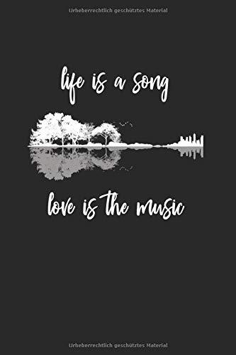 Life Is A Song: DIN A5 Gitarren Notenbuch 120 Seiten • Notenblatt • Gitarren Tabs Heft • Songwriting Notizbuch • Lyrics Journal Akustik Gitarre Natur & Wald