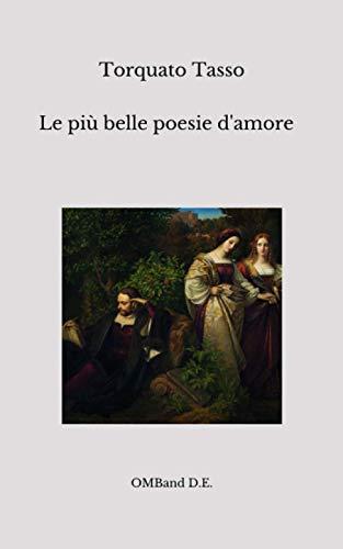 Le più belle poesie d'amore di Torquato Tasso
