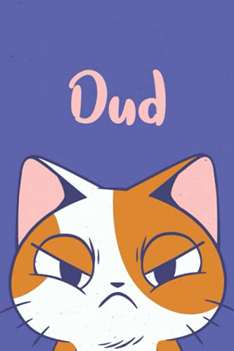 Dud: Funny Cat Notebook, Lined Journal, Perfect gift for Cats Lovers,120 Pages