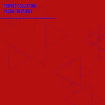 Private Collection: Pasha Tolyanoff