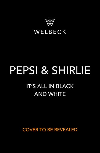 Pepsi and Shirlie It's All in Black and White: Wham! Life and Friendship