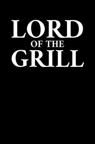 Lord Of The Grill: Notizbuch Journal Tagebuch 100 linierte Seiten | 6x9 Zoll (ca. DIN A5)