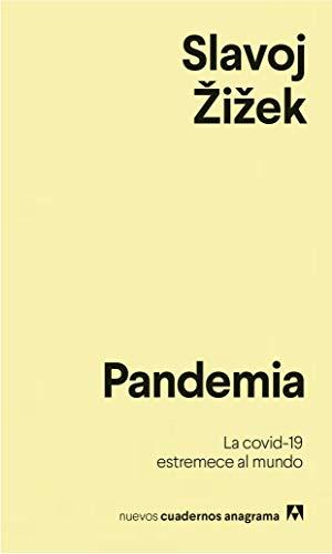 Pandemia: La covid-19 estremece al mundo (Nuevos cuadernos Anagrama nº 25)