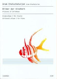 BILDER DER KINDHEIT - arrangiert für Klavier [Noten / Sheetmusic] Komponist: CHATSCHATURJAN ARAM