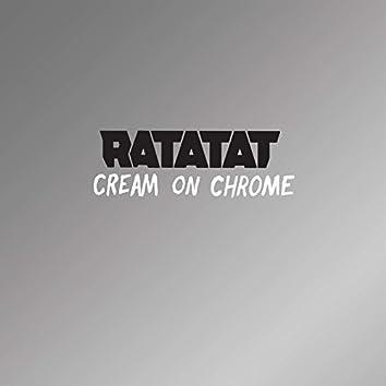 Cream On Chrome