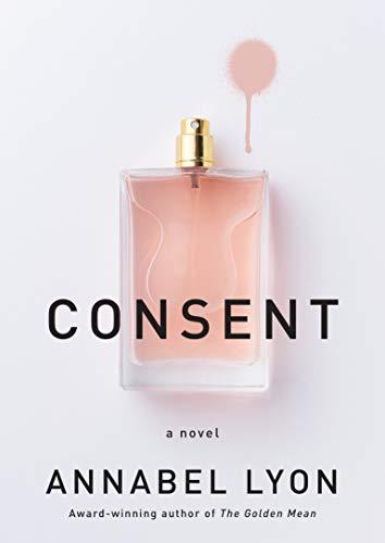 Consent: A novel (English Edition)