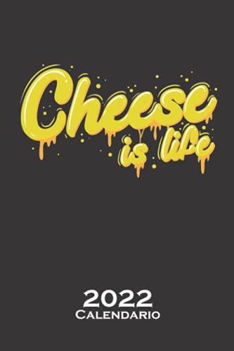 Un trozo de queso es la vida Calendario 2022: Calendario anual para Los fans del producto lácteo