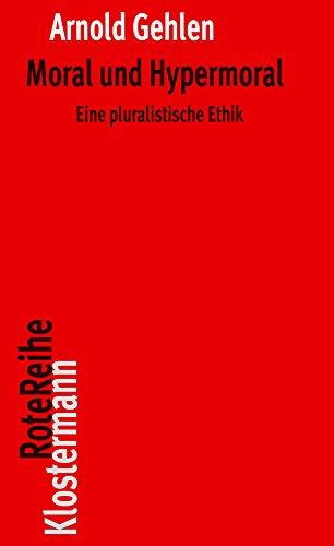 Moral und Hypermoral: Eine pluralistische Ethik (Klostermann RoteReihe, Band 5)