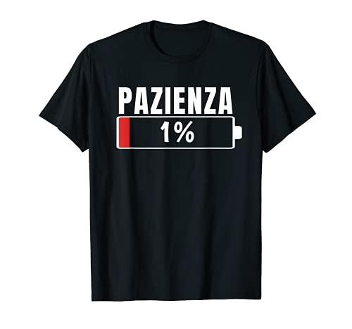 Pazienza 1% Divertenti Frasi Maglia Regali Simpatiche Maglietta