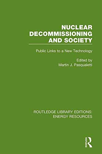 Nuclear Decommissioning and Society: Public Links to a New Technology (Routledge Library Editions: Energy Resources Book 8) (English Edition)
