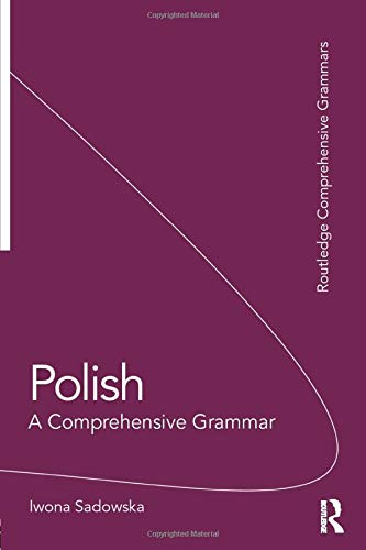 Compare Textbook Prices for Polish: A Comprehensive Grammar Routledge Comprehensive Grammars 1 Edition ISBN 9780415475419 by Sadowska, Iwona