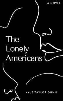 The Lonely Americans by [Kyle Taylor Dunn]