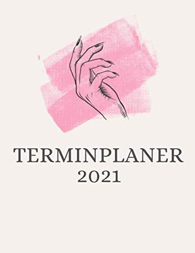 Terminplaner 2021: Terminbuch Nagelstudio oder Kosmetikstudio mit viertelstündiger Einteilung für Termine | Tagesplaner Januar bis Dezember 2021 | Von 7.00 Uhr bis 20.00 Uhr