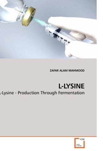 L-LYSINE: L-Lysine - Production Through Fermentation