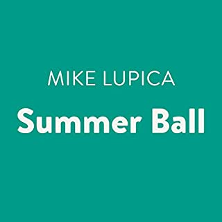 Summer Ball                   Written by:                                                                                                                                 Mike Lupica                               Narrated by:                                                                                                                                 Danny Gerard                      Length: 6 hrs and 35 mins     Not rated yet     Overall 0.0