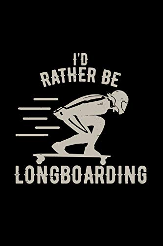 I'd rather be longboarding: 6x9 Longboard | blank with numbers paper | notebook | notes