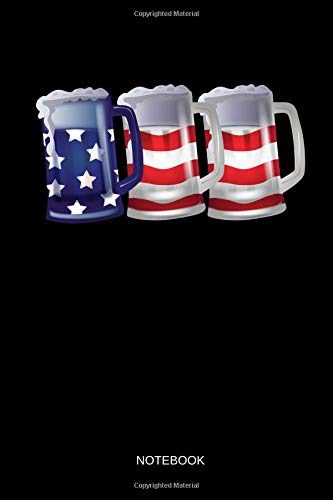 Notebook: 3 US Flag Beer Mugs for Beer Lover - Blank USA Patriotic Notebook / Journal Dotted. Funny American Flag Accessories & Novelty 4th of July ... Day, Veterans Day or Presidents Day Gift.