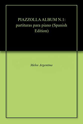 PIAZZOLLA ALBUM N.1: partituras para piano (Spanish Edition)