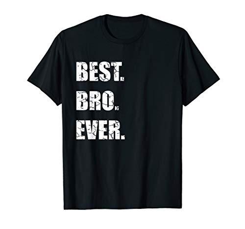 Best Bro Ever T-Shirt Bester Bruder Geschenkidee