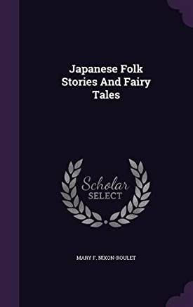 Japanese Folk Stories and Fairy Tales by Mary F Nixon-Roulet (2016-04-28)