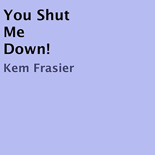 You Shut Me Down! audiobook cover art