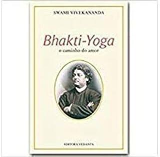 Bhakti-Yoga - O Caminho Do Amor
