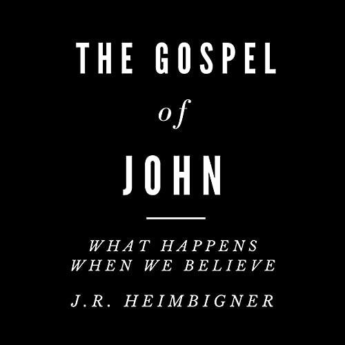 The Gospel of John Audiobook By J.R. Heimbigner cover art