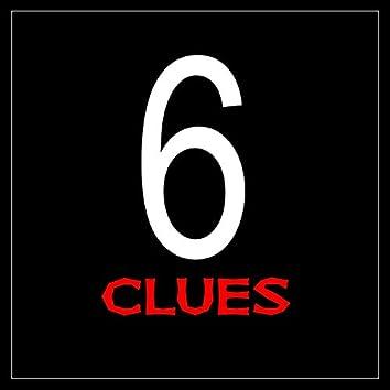 6 Clues