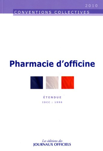 Pharmacie d'officine. Brochure 3052. IDCC: 1996. 18e édition - Janvier 2010