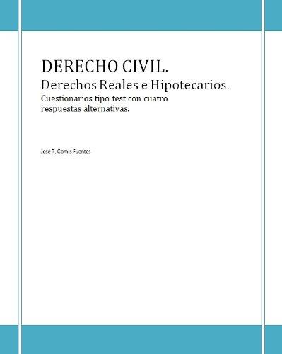 Cuestionarios de Derecho Civil. Derechos Reales e Hipotecarios.