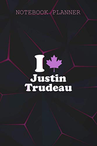 Notebook Planner I Love Justin Trudeau: 6x9 inch, Simple, Book, Daily Journal, Over 100 Pages, College, To Do, Meeting