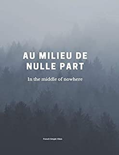 In the Middle of Nowhere: Forest Dark Notebook, French Quotes Notebook, Gray & Mist Notebook (110 pages, Quad Ruled, 8.5 x...