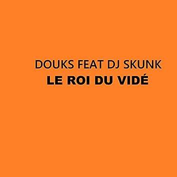 Le roi du vidé (feat. DJ Skunk)